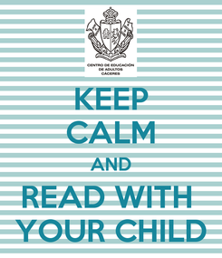 Poster: KEEP CALM AND READ WITH  YOUR CHILD