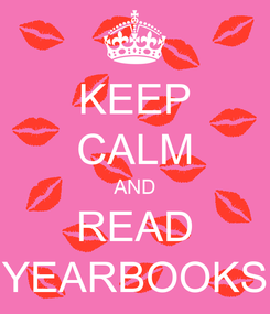 Poster: KEEP CALM AND READ YEARBOOKS