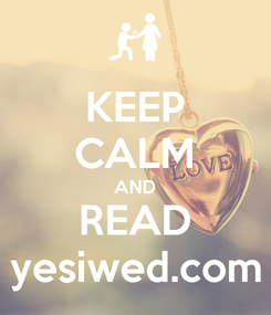 Poster: KEEP CALM AND READ yesiwed.com