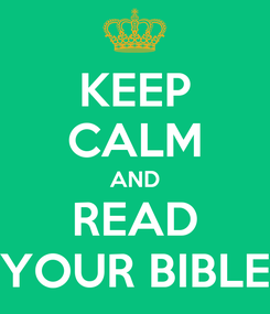 Poster: KEEP CALM AND READ YOUR BIBLE