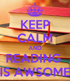 Poster: KEEP CALM AND READING  IS AWSOME
