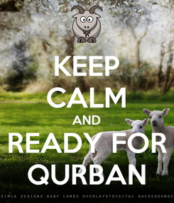 Poster: KEEP CALM AND READY FOR QURBAN