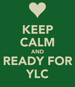 Poster: KEEP CALM AND READY FOR YLC