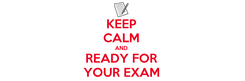 Poster: KEEP CALM AND READY FOR YOUR EXAM