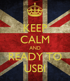 Poster: KEEP CALM AND READY TO USBI