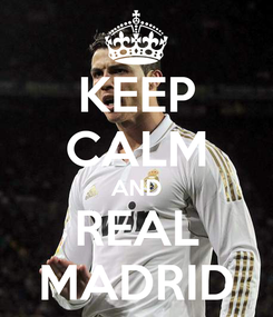 Poster: KEEP CALM AND REAL MADRID