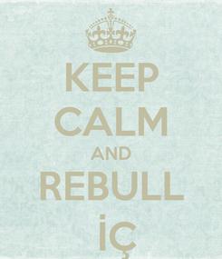 Poster: KEEP CALM AND REBULL  İÇ