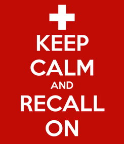 Poster: KEEP CALM AND RECALL ON
