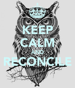 Poster: KEEP CALM AND RECONCILE