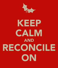 Poster: KEEP CALM AND RECONCILE ON
