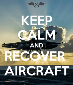 Poster: KEEP CALM AND RECOVER  AIRCRAFT