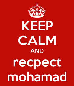 Poster: KEEP CALM AND recpect mohamad