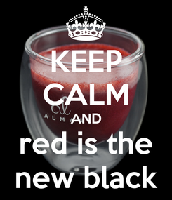 Poster: KEEP CALM AND red is the new black