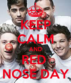 Poster: KEEP CALM AND RED  NOSE DAY