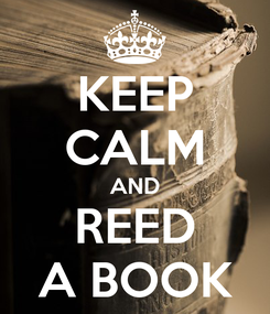 Poster: KEEP CALM AND REED A BOOK