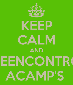 Poster: KEEP CALM AND REENCONTRO ACAMP'S