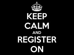 Poster: KEEP CALM AND REGISTER ON