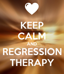 Poster: KEEP CALM AND REGRESSION THERAPY