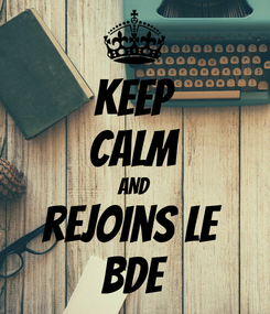 Poster: KEEP CALM AND rejoins le  BDE