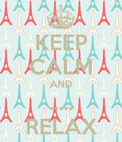 Poster: KEEP CALM AND ..... RELAX