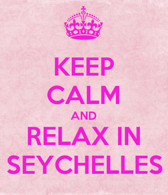 Poster: KEEP CALM AND RELAX IN SEYCHELLES