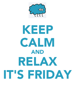 Poster: KEEP CALM AND RELAX IT'S FRIDAY