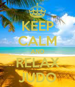 Poster: KEEP CALM AND RELAX JUDO