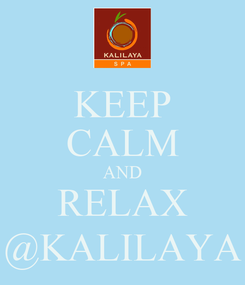 Poster: KEEP CALM AND RELAX @KALILAYA