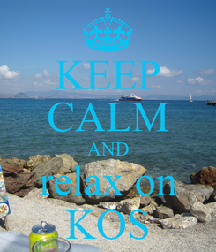 Poster: KEEP CALM AND relax on KOS