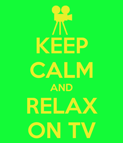 Poster: KEEP CALM AND RELAX ON TV