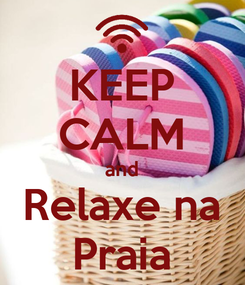 Poster: KEEP CALM and Relaxe na Praia