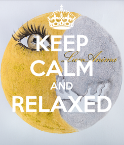 Poster: KEEP CALM AND RELAXED