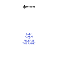 Poster: KEEP CALM AND RELEASE THE PANIC