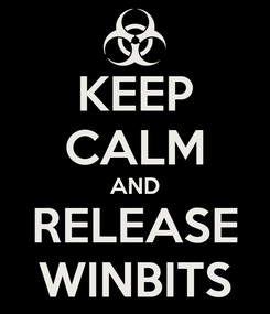 Poster: KEEP CALM AND RELEASE WINBITS