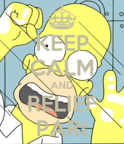 Poster: KEEP CALM AND RELIEF PARt