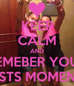 Poster: KEEP CALM AND REMEBER YOUR BESTS MOMENTS