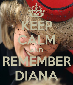 Poster: KEEP CALM AND REMEMBER DIANA