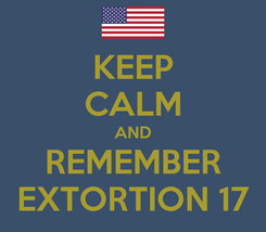 Poster: KEEP CALM AND REMEMBER EXTORTION 17