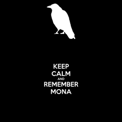 Poster: KEEP CALM AND REMEMBER MONA