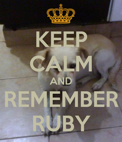 Poster: KEEP CALM AND REMEMBER RUBY