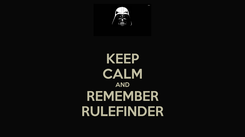 Poster: KEEP CALM AND REMEMBER RULEFINDER