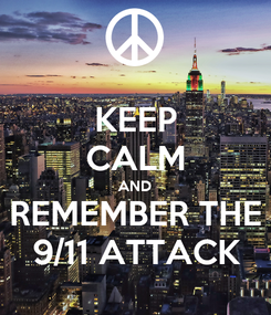 Poster: KEEP CALM AND REMEMBER THE 9/11 ATTACK