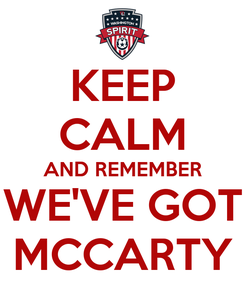 Poster: KEEP CALM AND REMEMBER WE'VE GOT MCCARTY