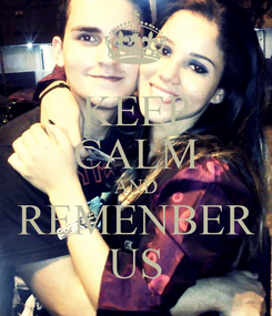 Poster: KEEP CALM AND REMENBER US