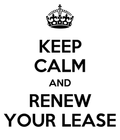 Poster: KEEP CALM AND RENEW YOUR LEASE