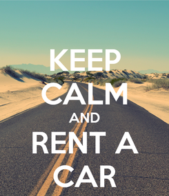 Poster: KEEP CALM AND RENT A CAR