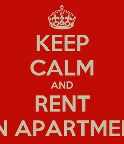 Poster: KEEP CALM AND RENT AN APARTMENT