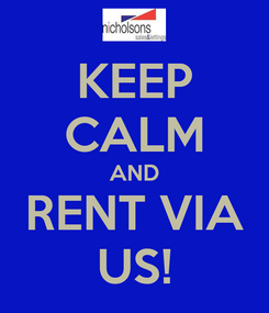 Poster: KEEP CALM AND RENT VIA US!