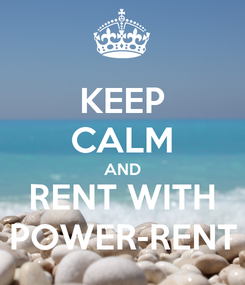 Poster: KEEP CALM AND RENT WITH POWER-RENT