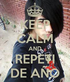 Poster: KEEP CALM AND REPETI DE AÑO